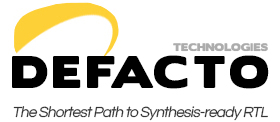 Defacto Technologies - THE shortest path to Synthesis-ready RTL